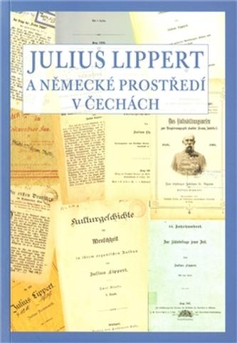 Julius Lippert a německé prostředí v Čechách