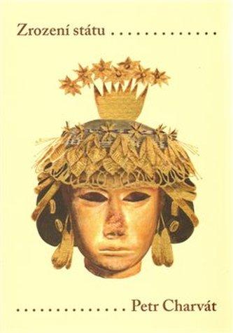 Zrození státu Prvotní civilizace Starého světa
