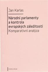 Národní parlamenty a kontrola evropských záležitostí: komparativní analýza