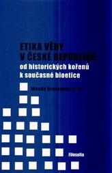 Etika vědy v České republice: od historických kořenů k současné bioetice