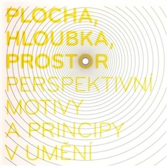 Plocha, hloubka, prostor - perspektivní motivy a principy v umění