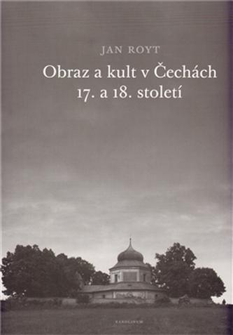 Obraz a kult v Čechách 17. a 18. století