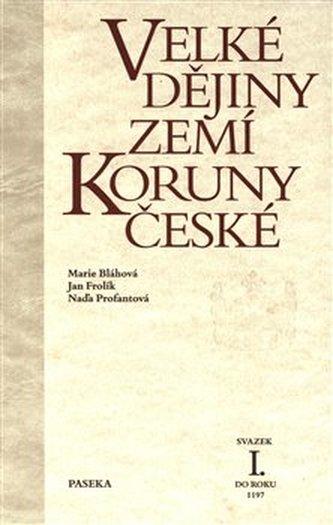 Velké děj.zemí Koruny čes. I. - M. a kol. Bláhová