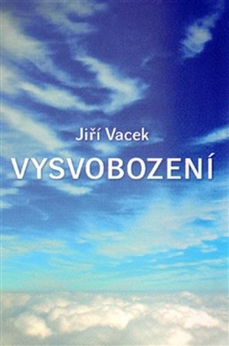 Vysvobození - Jiří Vacek