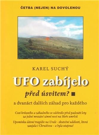UFO zabíjelo před úsvitem?