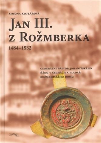 Jan III. z Rožmberka 1484–1532