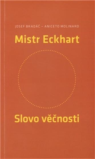 Mistr Eckhart. Slovo věčnosti