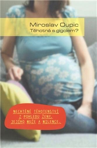 Těhotná s gigolem?