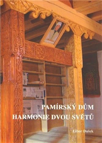 Pamírský dům - harmonie dvou světů