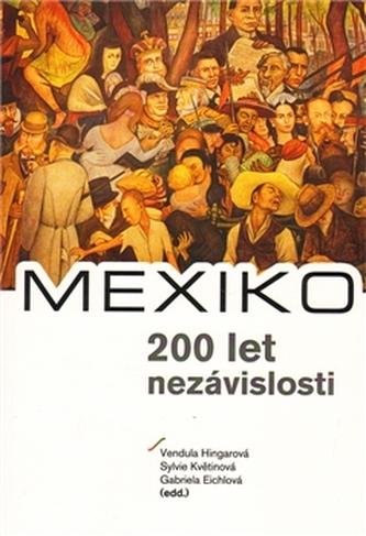 MEXIKO – 200 let nezávislosti