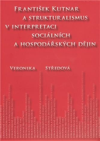 František Kutnar a strukturalismus v interpretaci sociálních a hospodářských dějin