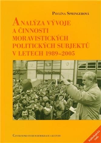 Analýza vývoje a činnosti moravistických politických subjektů v letech 1989–2005