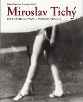 Miroslav Tichý. PODOBY PRAVDY/LES FORMES DU VRAI
