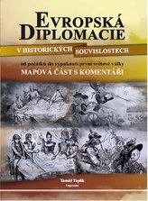 Evropská diplomacie v historických souvislopstech od počátků do vypuknutí první světové války, Mapová část s komentářem