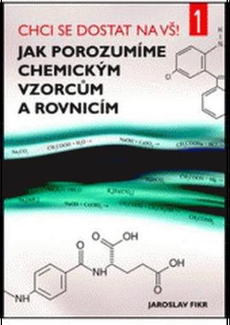Jak porozumíme chemickým vzorcům a rovnicím - Jaroslav Fikr