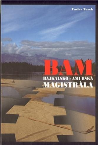BAM - Bajkalsko-amurská magistrála - Václav Turek