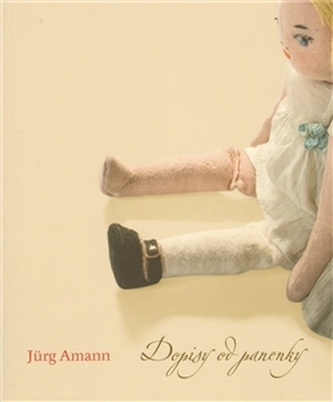 Dopisy od panenky - Jürg Amann
