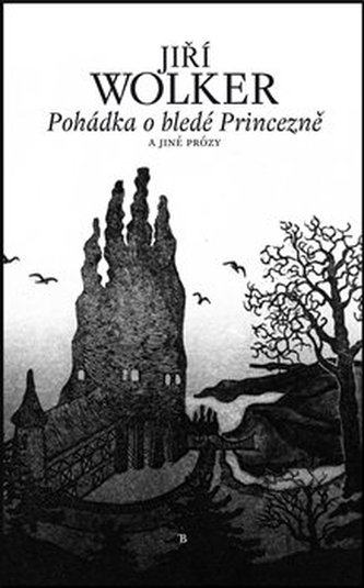 Pohádka o bledé Princezně a jiné prózy