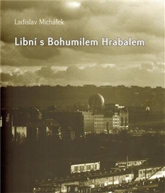 Libní s Bohumilem Hrabalem