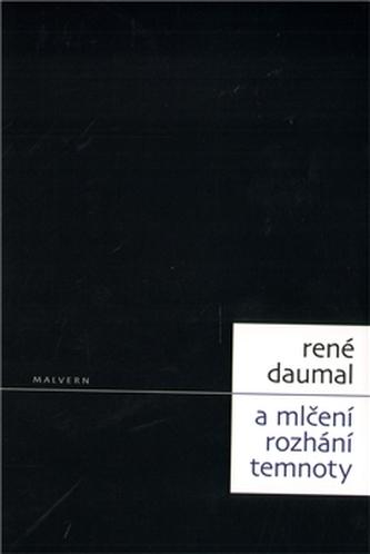 A mlčení rozhání temnoty - René Daumal
