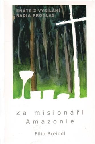Za misionáři Amazonie