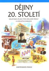 Dějiny 20. století - Dějepisné atlasy pro ZŠ a víceletá gymnázia