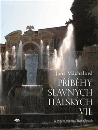 Příběhy slavných italských vil - Jana Máchalová