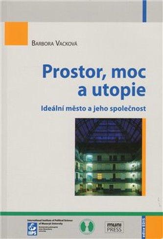 Prostor, moc a utopie
