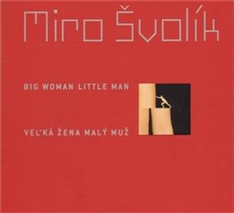 Velká žena malý muž/ Big Woman Little Man