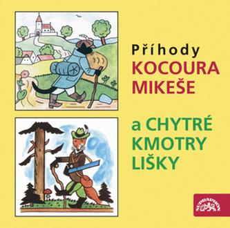 CD-Příhody kocoura Mikeše a Chytré kmotry lišky - Josef Lada