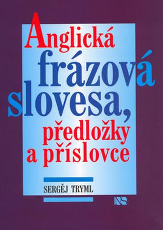 Anglická frázová slovesa, předložky a příslovce - Sergěj Tryml