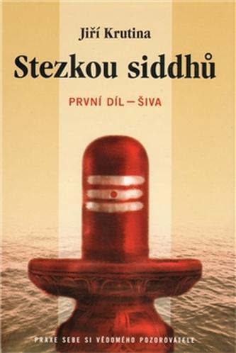 Stezkou siddhů - 1. díl - Šiva
