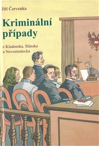 Kriminální případy z Kladenska, Slánska a Novostrašecka