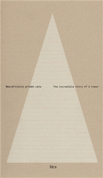 Bára - neuvěřitelný příběh věže / The incredible story of a tower