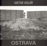 Ostrava. Viktor Kolář