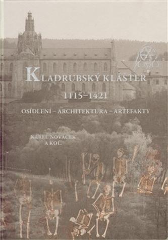 Kladrubský klášter 1115–1421. Osídlení – architektura – artefakty + CD