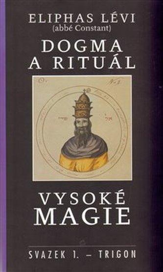 Dogma a rituál vysoké magie sv.1