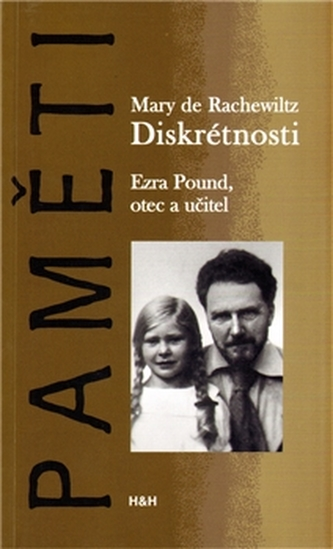 Diskrétnosti. Ezra Pound. Otec a učitel