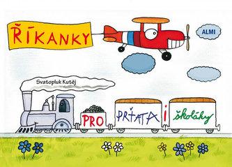 Říkanky pro prťata i školáky - Svatopluk Kutěj