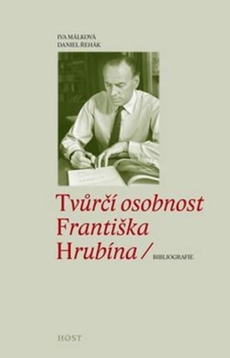 Tvůrčí osobnost Františka Hrubína