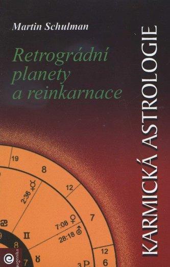Karmická astrologie II. - Retrográdní planety a reinkarnace