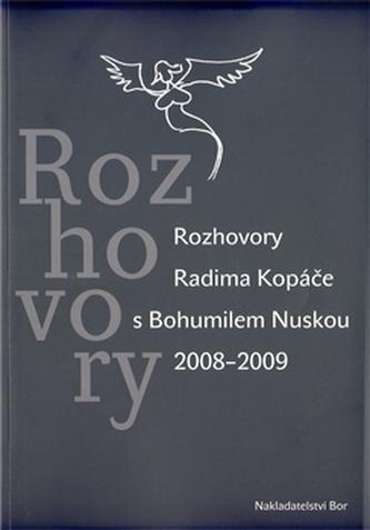 Rozhovory Radima Kopáče s Bohumilem Nuskou 2008-2009