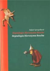 Heptalogie Hieronyma Bosche/ Heptalógia Hieronyma Bosche