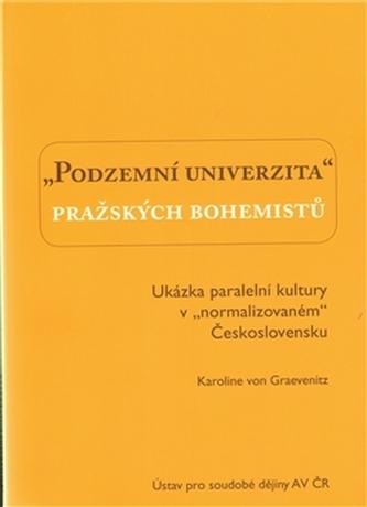 Podzemní univerzita pražských bohemistů.