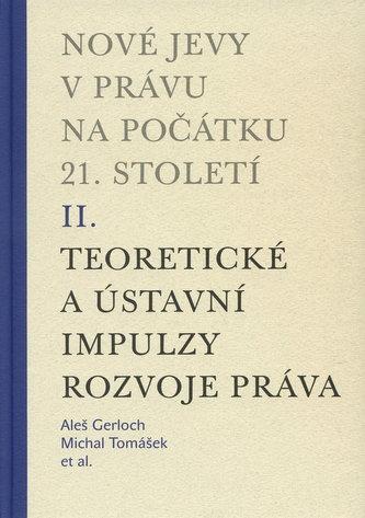 Nové jevy v právu na počátku 21. století - sv. 2 - Teoretické a ústavní impulzy