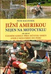 Jižní Amerikou nejen na motocyklu I.
