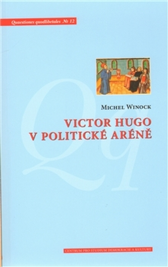 Victor Hugo v politické aréně