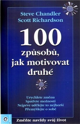100 způsobů, jak motivovat druhé