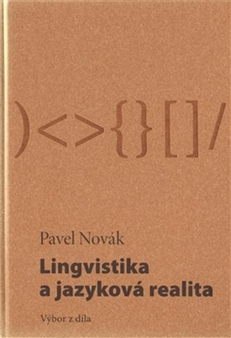 Lingvistika a jazyková realita / Výbor z díla - Pavel Maurer