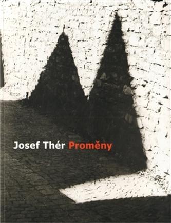 Josef Thér - Proměny